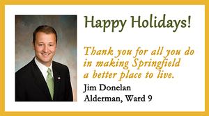 Holiday Party Sponsor - Ward 9 Alderman Jim Donelan.